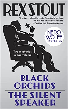 Black Orchids/The Silent Speaker: Nero Wolfe Mysteries