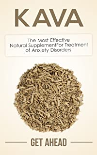 Kava: The Most Effective Natural Supplement For Treatment of Anxiety Disorders (Kratom, Kratom For Beginners, Nootropics, ...
