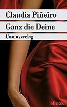 Ganz die Deine: Roman (Unionsverlag Taschenbücher) (German Edition)