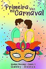 Primeira vez no carnaval - Irmãos Morales - Conto 1 eBook Kindle