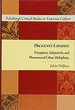 Dickens's London: Perception, Subjectivity and Phenomenal Urban Multiplicity (Edinburgh Critical Studies in Victorian Culture EUP)