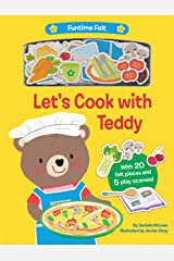 Let's Cook with Teddy: With 20 colorful felt play pieces Board book