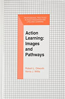 Action Learning: Images and Pathways (The Professional Practices in Adult Education and Lifelong Learning Series)