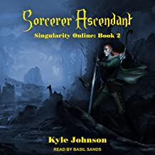 Sorcerer Ascendant: Singularity Online Series, Book 2