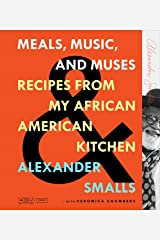 Meals, Music, and Muses: Recipes from My African American Kitchen Kindle Edition
