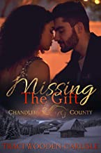 Best Missing the Gift (A Chandler County Novel Book 3) Review