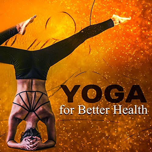 Yoga for Better Health: Healing Sounds for Mindfulness ...