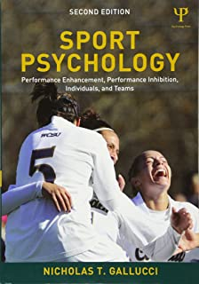 Sport Psychology: Performance Enhancement, Performance Inhibition, Individuals, and Teams