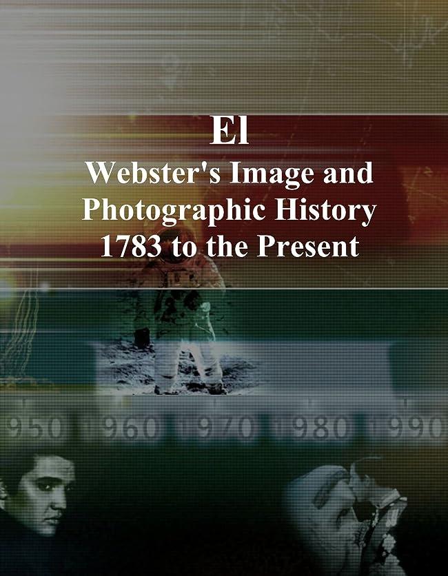 申込み吐く収縮El: Webster's Image and Photographic History, 1783 to the Present