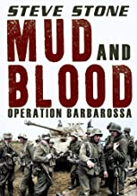 Mud and Blood: Operation Barbarossa: WWII 1941