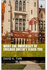 What the University of Chicago Doesn't Teach You Kindle Edition
