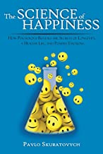 The Science of Happiness: How Psychology Reveals the Secrets of Longevity, a Healthy Life, and Positive Emotions