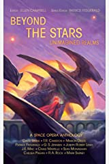 Beyond the Stars: Unimagined Realms: a space opera anthology Kindle Edition