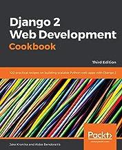 Django 2 Web Development Cookbook: 100 practical recipes on building scalable Python web apps with Django 2, 3rd Edition