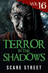 Terror in the Shadows Vol. 16: Horror Short Stories Collection with Scary Ghosts, Paranormal & Supernatural Monsters Kindle Edition