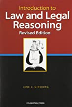 Introduction to Law and Legal Reasoning, Revised Edition (University Casebook Series)