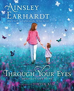 Through Your Eyes: My Child's Gift to Me