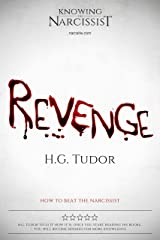 Revenge: How to Beat the Narcissist Kindle Edition