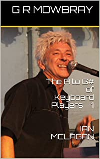 The A to G# of Keyboard Players: IAN MCLAGAN