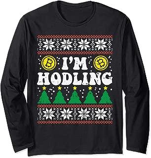 I'm Hodling Ugly Christmas Sweater Bitcoin Crypto Hodl Gift Long Sleeve T-Shirt