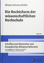 Die Rechtsform der wissenschaftlichen Hochschule (Schriften zum Deutschen und Europäischen Wissenschaftsrecht) (German Edition)