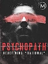 Psychopath: Redefining Rational