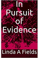 In Pursuit of Evidence Kindle Edition