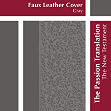 The Passion Translation New Testament, Gray (2nd Edition, Faux Leather) – In-Depth Bible with Psalms, Proverbs, and Song of Songs, Makes a Great Gift for Confirmation, Holidays, and More