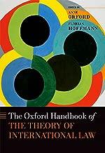 The Oxford Handbook of the Theory of International Law (Oxford Handbooks)