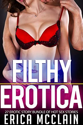 Filthy Erotica - 27 Erotic Story Bundle of Hot Sex Stories (English Edition)