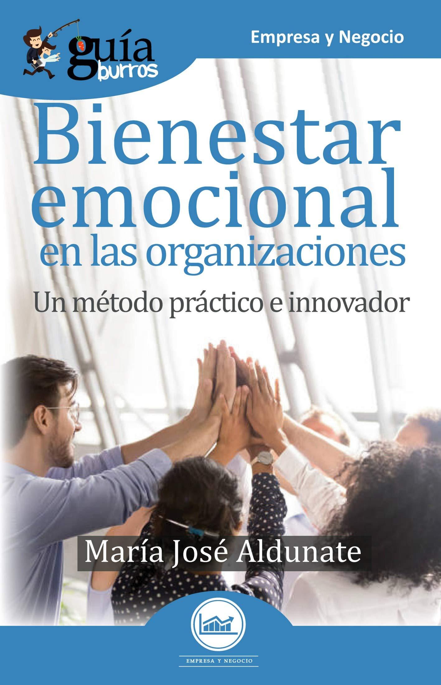 GuíaBurros Bienestar emocional en las organizaciones: Un método práctico e innovador (Spanish Edition)