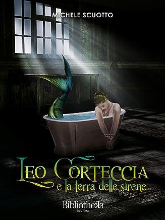 Leo Corteccia e la Terra delle Sirene