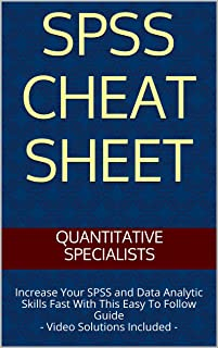 SPSS Cheat Sheet: Increase Your SPSS and Data Analytic Skills Fast With This Easy To Follow Guide - Video Solutions Included -