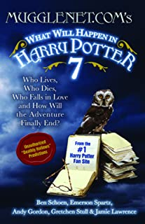 Mugglenet.Com's What Will Happen in Harry Potter 7: Who Lives, Who Dies, Who Falls in Love and How Will the Adventure Finally End