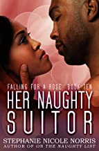 Her Naughty Suitor (Falling For A Rose Book 10)