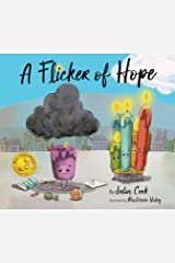 A Flicker of Hope: A Picture Book About Depression and Asking for Help Kindle Edition