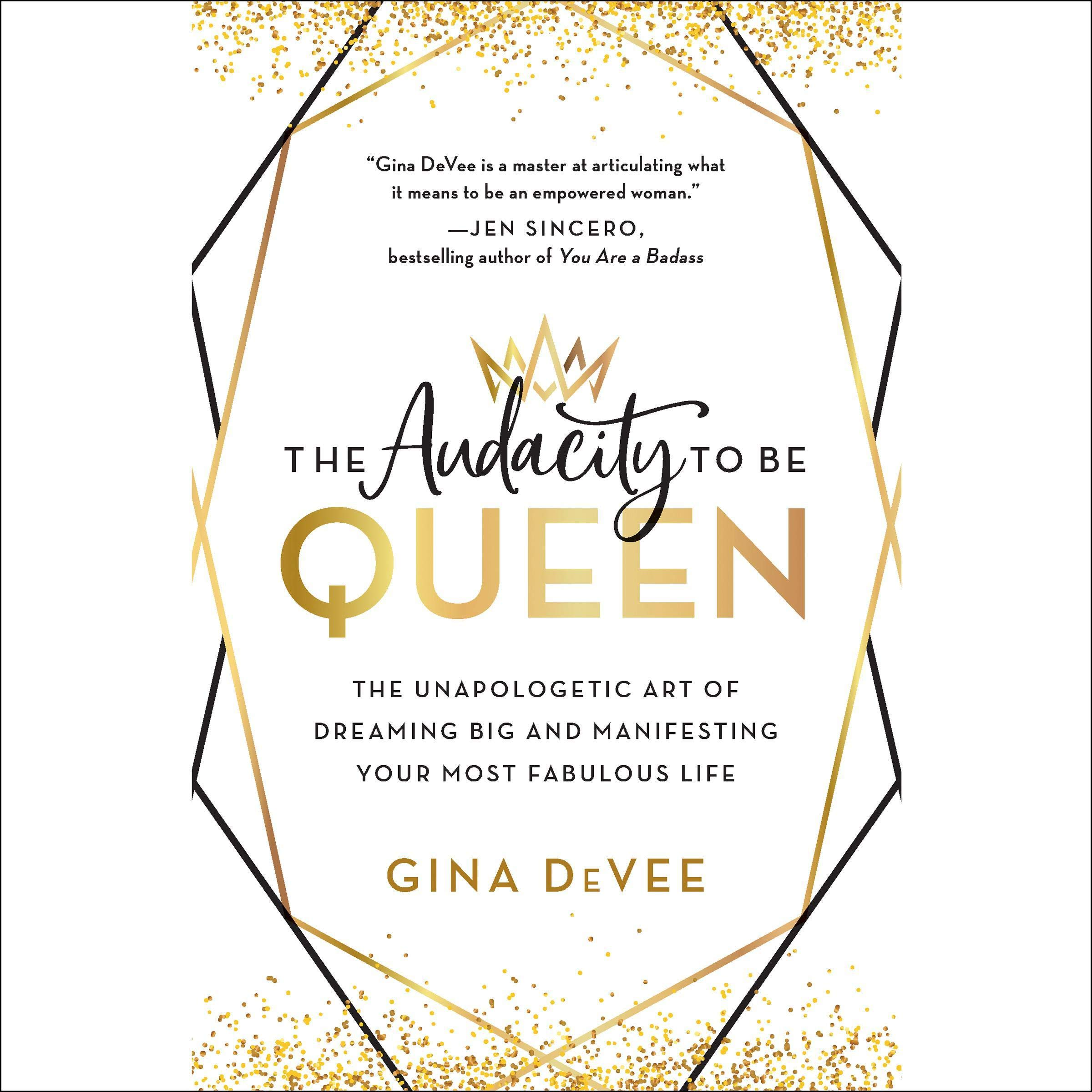 Image OfThe Audacity To Be Queen: The Unapologetic Art Of Dreaming Big And Manifesting Your Most Fabulous Life
