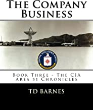 The Company Business: Book Three - CIA Area 51 Chronicles (The CIA Area 51 Chronicles 3)