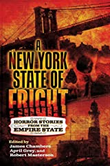 A New York State of Fright: Horror Stories from the Empire State Kindle Edition