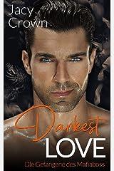 Darkest Love: Die Gefangene des Mafiaboss (Dark Mafia Romance 2) (German Edition) Format Kindle