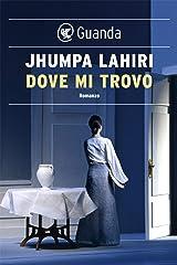 Dove mi trovo (Italian Edition) Kindle Edition