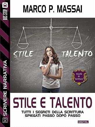 Scuola di scrittura - Stile e talento (Scuola di scrittura Scrivere narrativa)