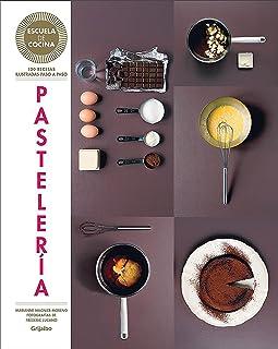 Pasteleria / Pastries (Escuela de cocina) (Spanish Edition)