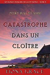 Catastrophe dans un Cloître (Un Roman Policier de Lacey Doyle – Tome 9) Format Kindle