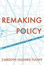 Remaking Policy: Scale, Pace, and Political Strategy in Health Care Reform