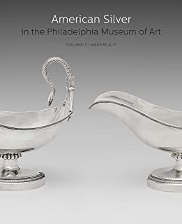 American Silver in the Philadelphia Museum of Art: Volume 1, Makers A–F
