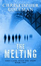 The Melting (They Came With The Snow Book 2) (English Edition)