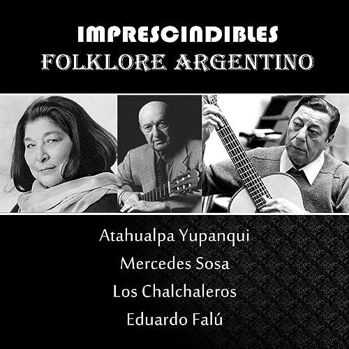 Folklore Argentino - Los Imprescindibles