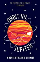Orbiting Jupiter [Paperback] [Mar 02, 2017] Gary D Schmidt