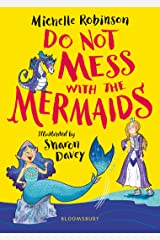 Do Not Mess with the Mermaids Kindle Edition